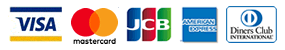 VISA / mastercard / JCB / American Express / Diners Club